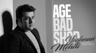 Mehdi Yaghmaei - Age Bad Shod